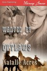 Wanted by Outlaws by Natalie Acres
