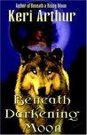 Beneath a Darkening Moon (Ripple Creek Werewolf, #2)