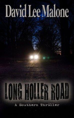 Long Holler Road - A Dark Southern Thriller