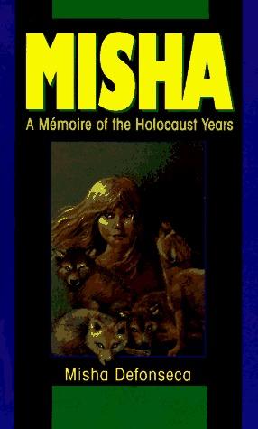 Misha: A Memoire of the Holocaust Years