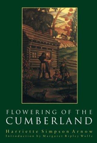 Flowering of the Cumberland by Harriette Simpson Arnow