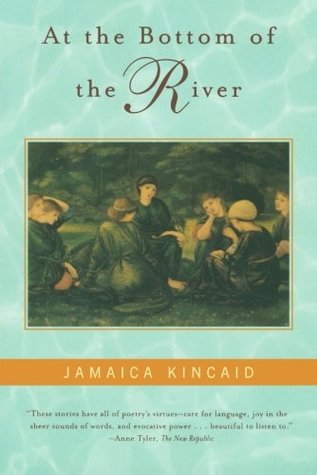 At the Bottom of the River by Jamaica Kincaid