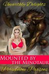 Mounted by the Minotaur by Persephone Parsons