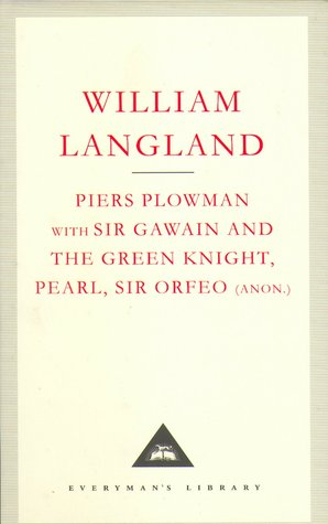 Piers Plowman; With Sir Gawain And The Green Knight, Pearl And Sir Orfeo (Anon.)