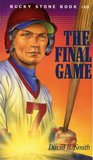 Bucky Stone #10: The Final Game (Bucky Stone Adventures)
