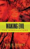 Waking Evil (Mindhunters, #2)
