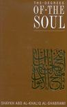 Degrees of the Soul by Shaykh Abd Al-Khaliq Al-Sha...