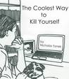 The Coolest Way to Kill Yourself