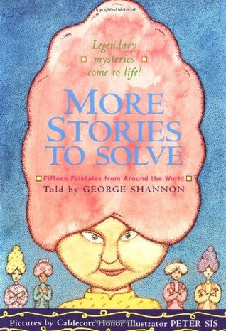 More Stories to Solve: Fifteen Folktales from Around the World