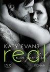 Real - Nur für dich by Katy Evans