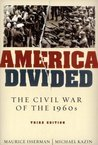 America Divided: The Civil War of the 1960s, 3rd Edition