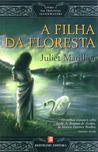 A Filha da Floresta by Juliet Marillier