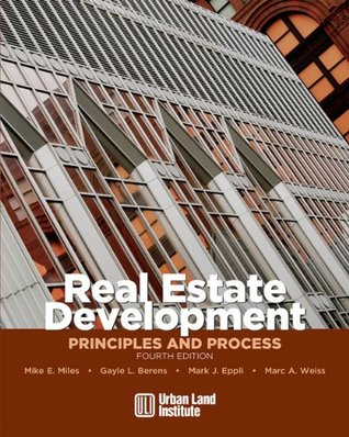 Real Estate Development - 4th Edition: Principles and Process