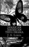 Jamaican American Thug Drama