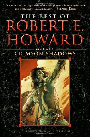 The Best of Robert E. Howard: Crimson Shadows (Volume 1)