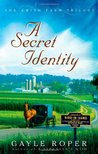 A Secret Identity (Amish Farm Trilogy, #2)