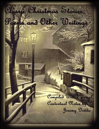 Classic Christmas Stories, Poems, and Other Writings [Annotated]