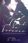 Next to Forever (Never Letting Go, #3)