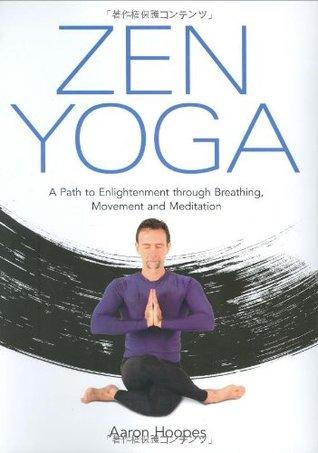 Zen Yoga by Aaron Hoopes