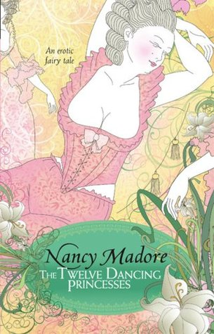 The Twelve Dancing Princesses by Nancy Madore