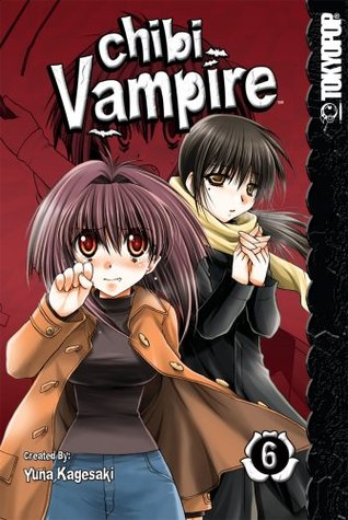 Chibi Vampire, Vol. 06 by Yuna Kagesaki