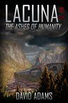 The Ashes of Humanity (Lacuna, #4)