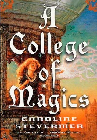 A College of Magics (A College of Magics, #1) by Caroline Stevermer