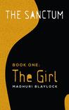 The Girl (The Sanctum, #1)