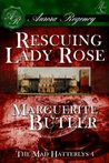 Rescuing Lady Rose (The Mad Hatterlys)
