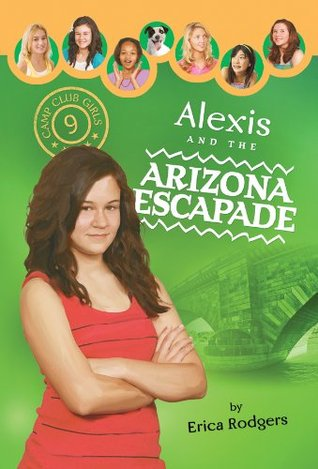Alexis and the Arizona Escapade by Erica Rodgers