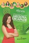 Alexis and the Arizona Escapade (Camp Club Girls, #9)