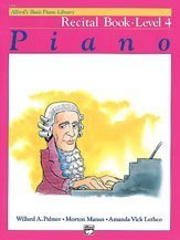 Alfred's Basic Piano Course: Recital Book 4 (Alfred's Basic Piano Library)