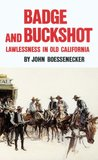 Badge and Buckshot: Lawlessness in Old California