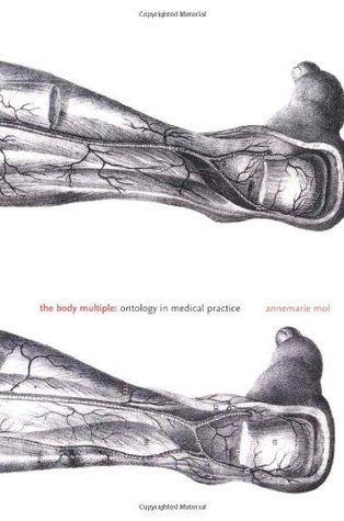 The Body Multiple: Ontology in Medical Practice