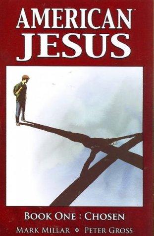American Jesus, Book One: Chosen
