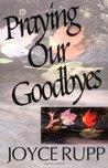 Praying Our Goodbyes