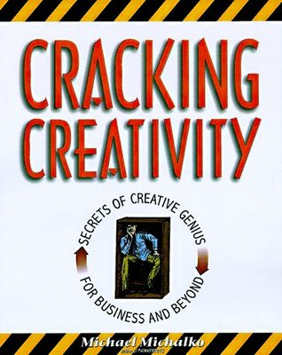 cracking creativity- michael michalko-creativity book-www.ifiweremarketing.com