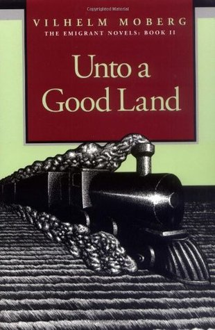 Unto a Good Land by Vilhelm Moberg