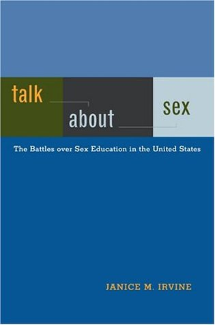 Talk About Sex: The Battles over Sex Education in the United States