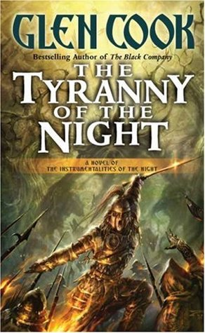 The Tyranny of the Night by Glen Cook