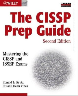 The CISSP Prep Guide: Mastering the CISSP and ISSEP Exams