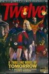 The Twelve, Volume 1