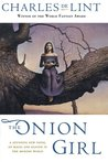 The Onion Girl by Charles de Lint