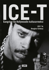 Ice-T: Gangstan tie Hollywoodin kultasormeksi