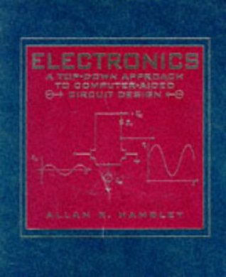Electronics: A Top-Down Approach to Computer-Aided Circuitry Design ...
