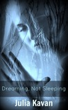 Dreaming, Not Sleeping