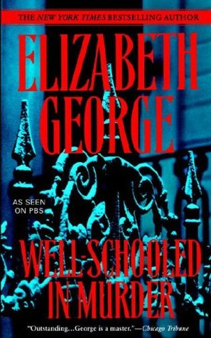 Book Review: Elizabeth George's Well-Schooled in Murder