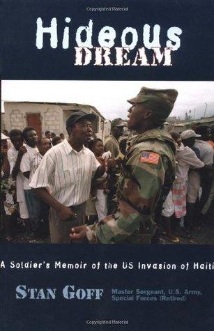 Hideous Dream: A Soldier's Memoir of the US Invasion of Haiti