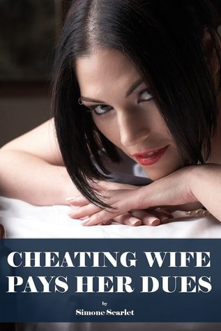 Cheating Wife Pays Her Dues