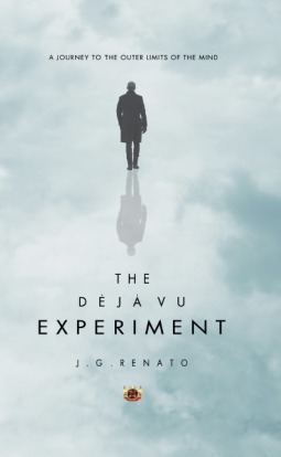 The Deja Vu Experiment by J.G. Renato